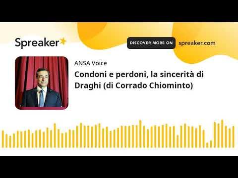 Condoni e perdoni, la sincerità di Draghi (di Corrado Chiominto)