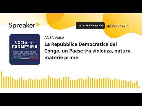 La Repubblica Democratica del Congo, un Paese tra violenza, natura, materie prime