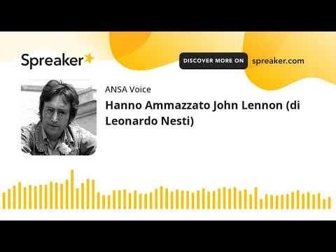 Hanno Ammazzato John Lennon (di Leonardo Nesti)