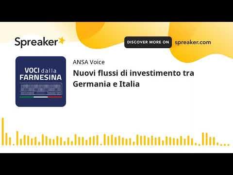 Nuovi flussi di investimento tra Germania e Italia