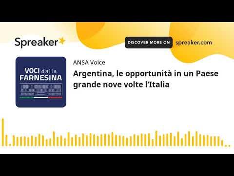 Argentina, le opportunità in un Paese grande nove volte l'Italia