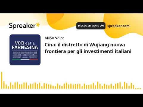 Cina: il distretto di Wujiang nuova frontiera per gli investimenti italiani