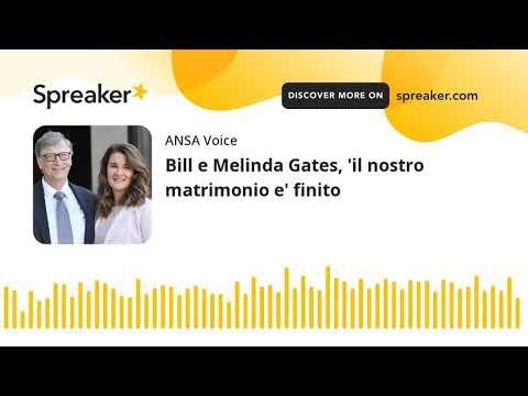Bill e Melinda Gates, 'il nostro matrimonio e' finito