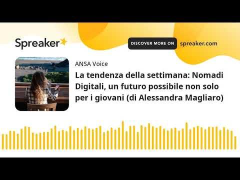 La tendenza della settimana: Nomadi Digitali, un futuro possibile non solo per i giovani (di Alessan