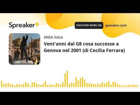 Vent'anni dal G8 cosa successe a Genova nel 2001 (di Cecilia Ferrara)