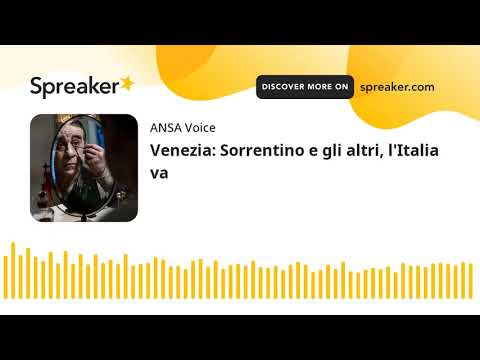 Venezia: Sorrentino e gli altri, l'Italia va