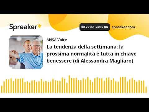 La tendenza della settimana: la prossima normalità è tutta in chiave benessere (di Alessandra Maglia