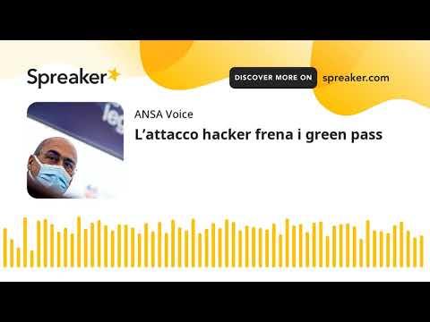 L'attacco hacker frena i green pass