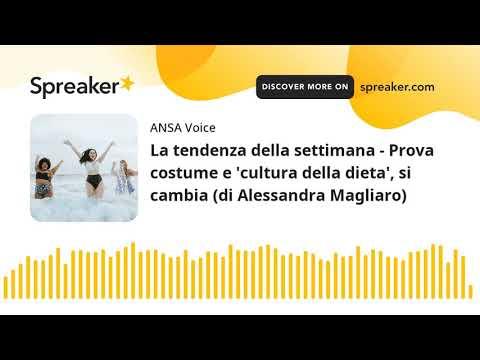 La tendenza della settimana – Prova costume e 'cultura della dieta', si cambia (di Alessandra Maglia