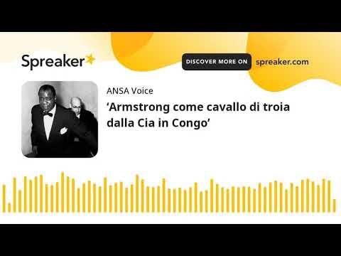 'Armstrong come cavallo di troia dalla Cia in Congo'