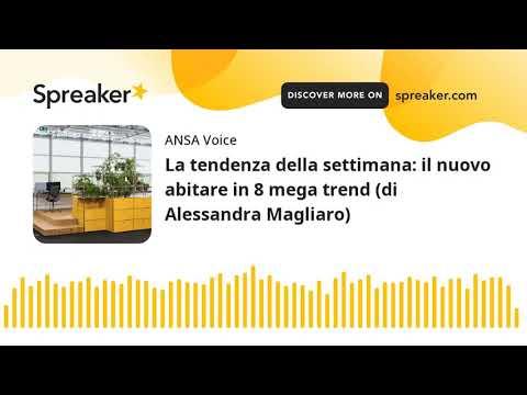 La tendenza della settimana: il nuovo abitare in 8 mega trend (di Alessandra Magliaro)