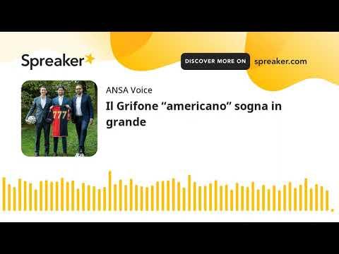 """Il Grifone """"americano"""" sogna in grande"""