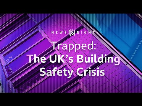 The UK's Building Safety Crisis: 'I'm going to end up bankrupt' – BBC Newsnight