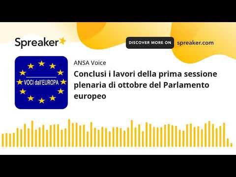 Conclusi i lavori della prima sessione plenaria di ottobre del Parlamento europeo